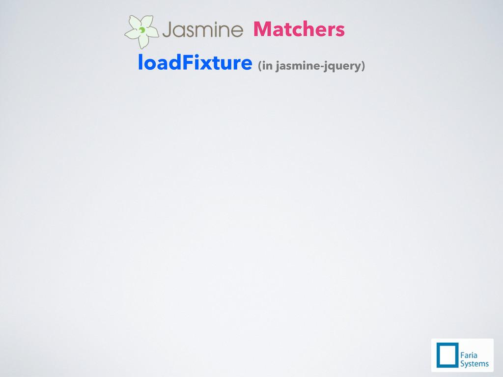Matchers loadFixture (in jasmine-jquery)