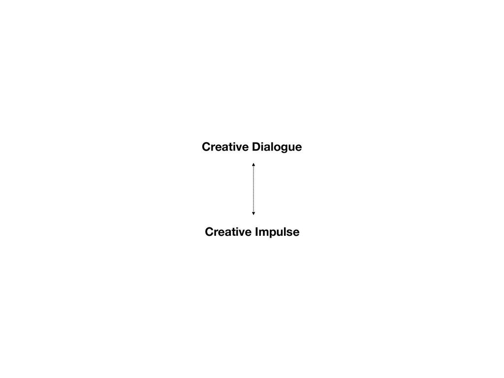 Creative Impulse Creative Dialogue