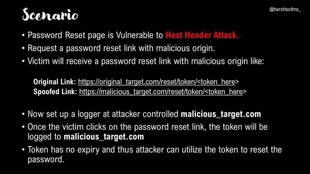 Scenario • Password Reset page is Vulnerable to...