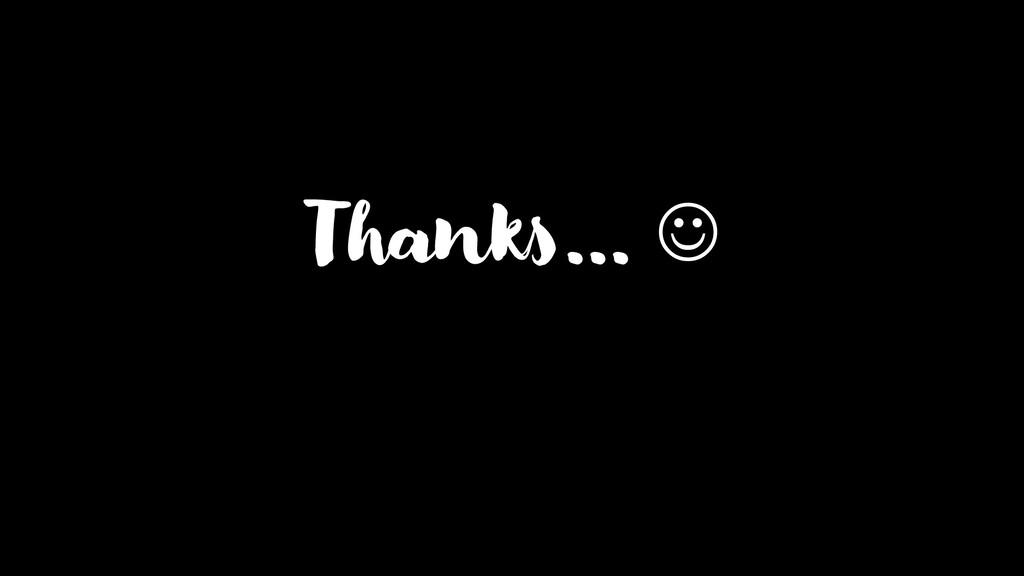 Thanks… ☺