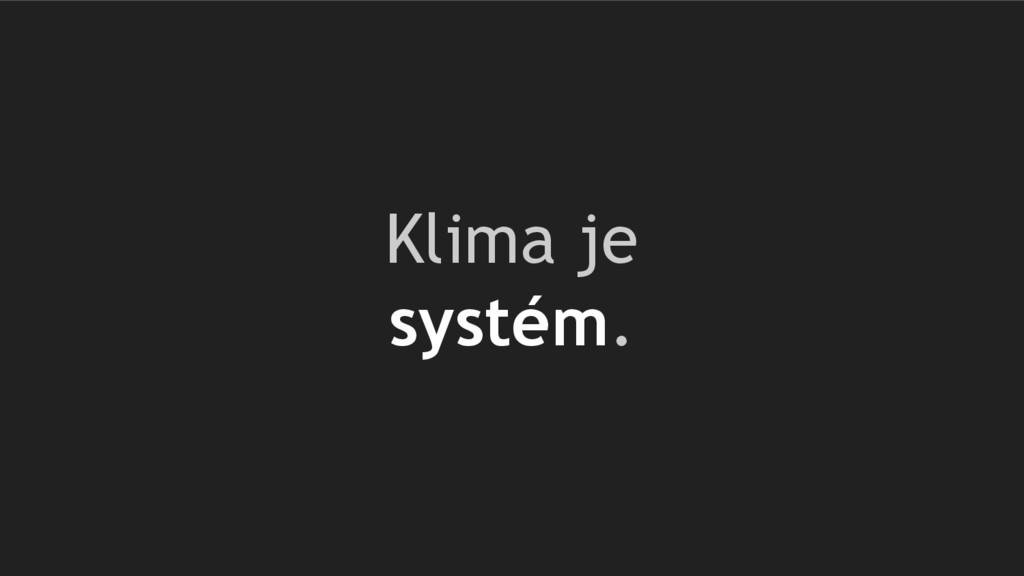 Klima je systém.