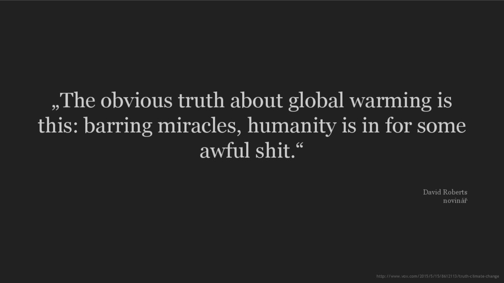 """The obvious truth about global warming is this..."