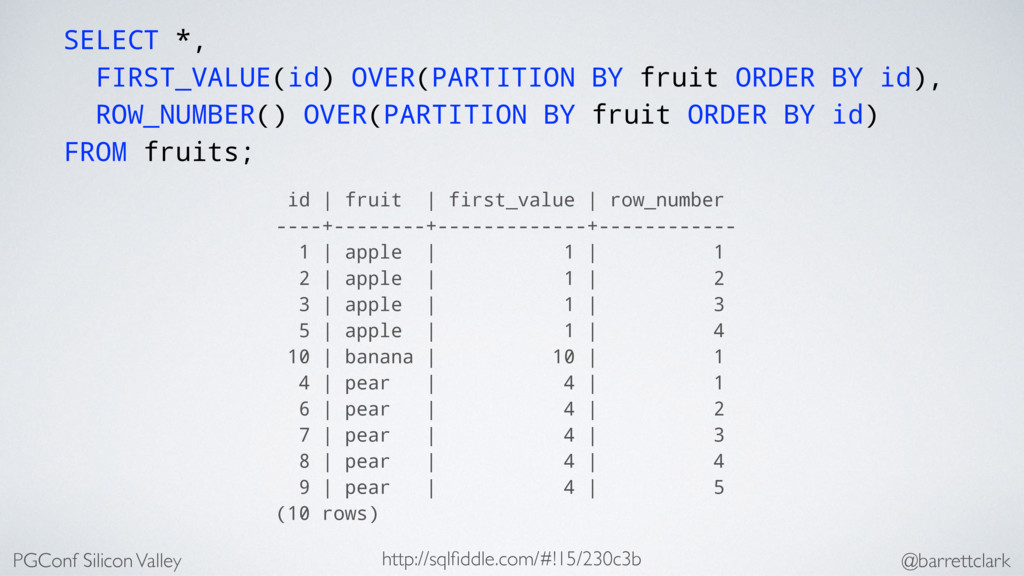 SELECT *, FIRST_VALUE(id) OVER(PARTITION BY fru...