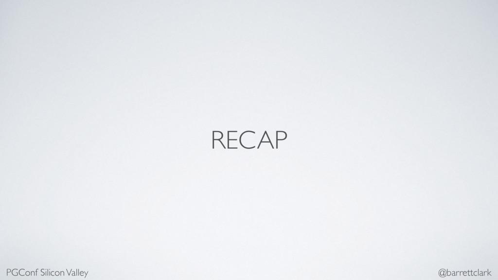 RECAP PGConf Silicon Valley @barrettclark