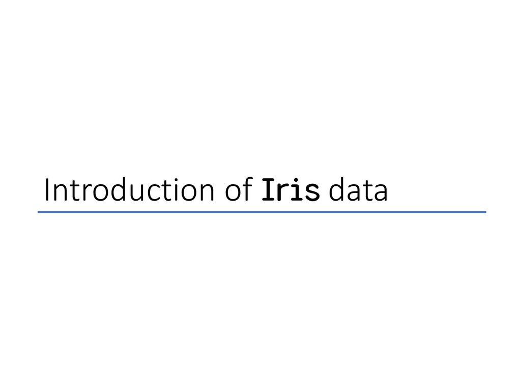 Introduction of Iris data