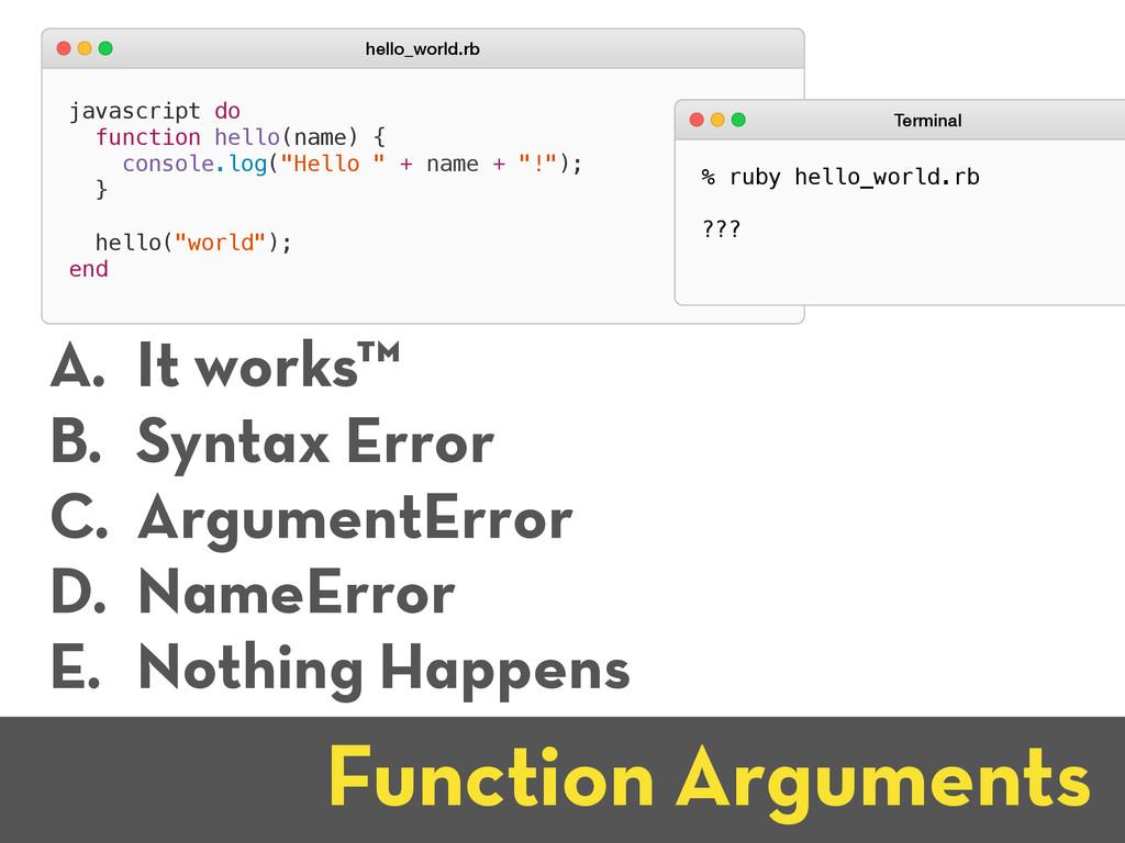 Function Arguments javascript do function hello...