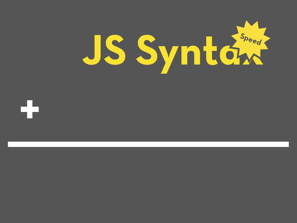 JS Syntax Speed +