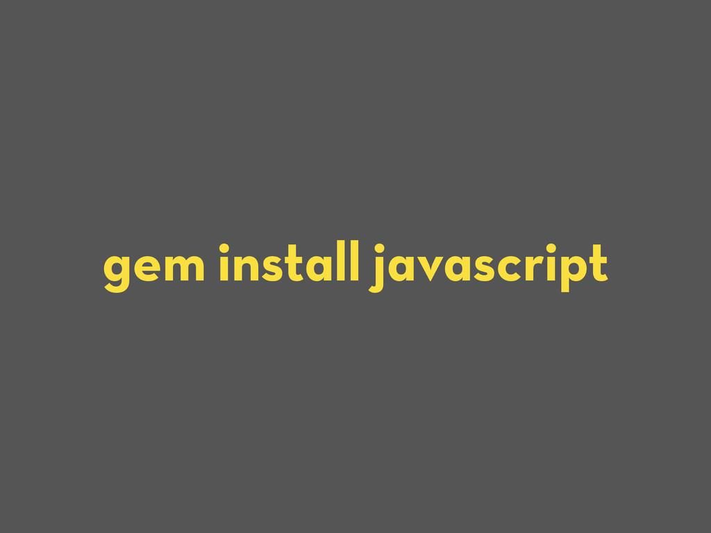 gem install javascript