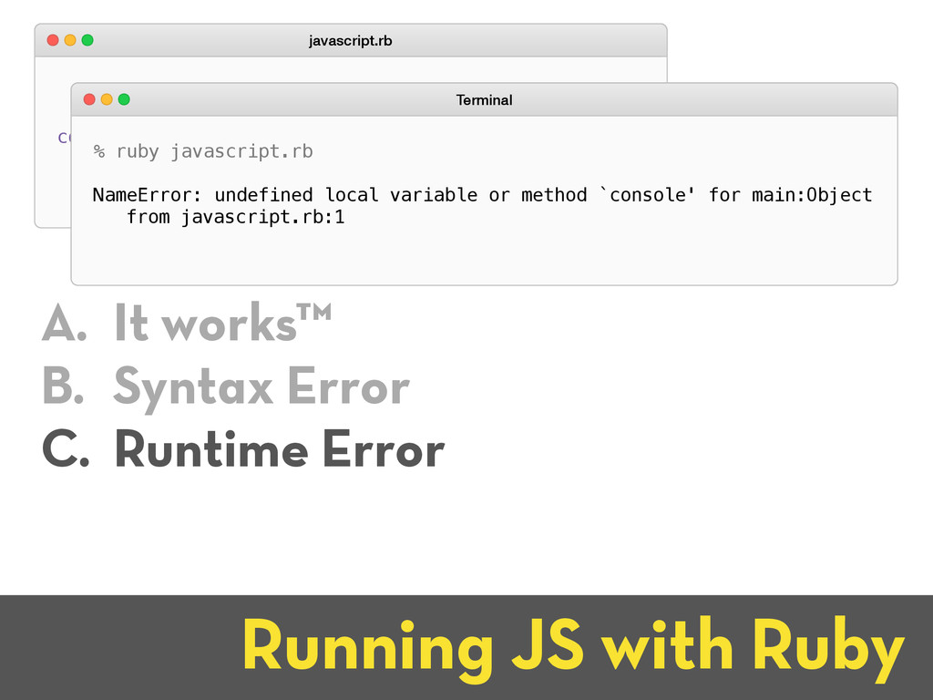 "console.log(""Hello world!""); javascript.rb Runn..."