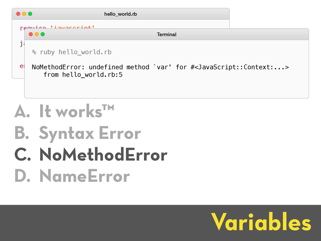 require 'javascript' javascript do var message ...