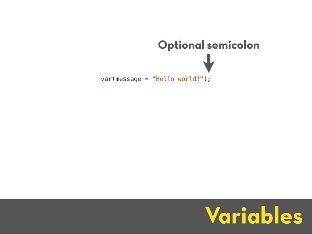 "Variables var(message = ""Hello world!""); Option..."