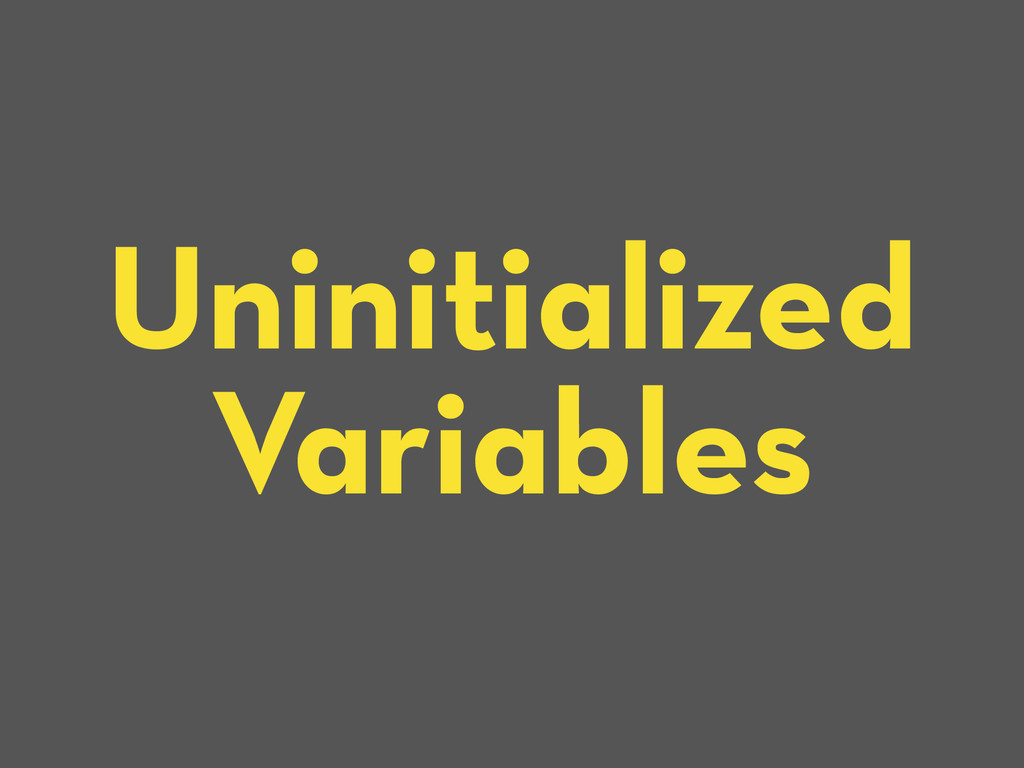Uninitialized Variables