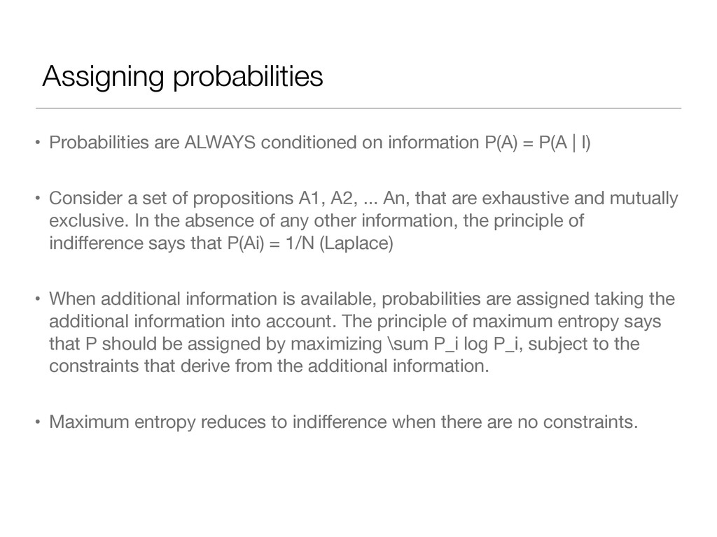 Assigning probabilities • Probabilities are ALW...