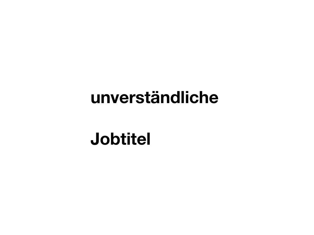 unverständliche Jobtitel