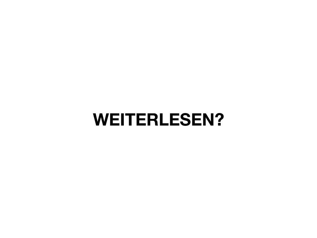 WEITERLESEN?