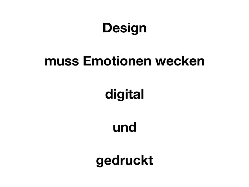 Design muss Emotionen wecken digital und gedruc...
