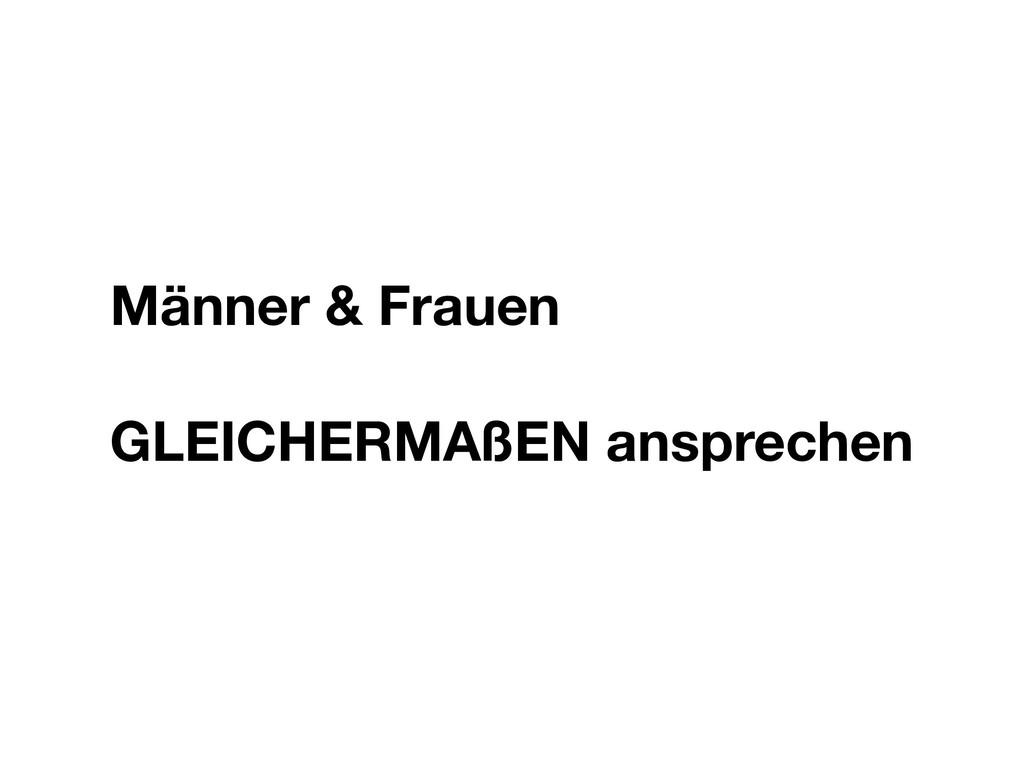 Männer & Frauen GLEICHERMAßEN ansprechen