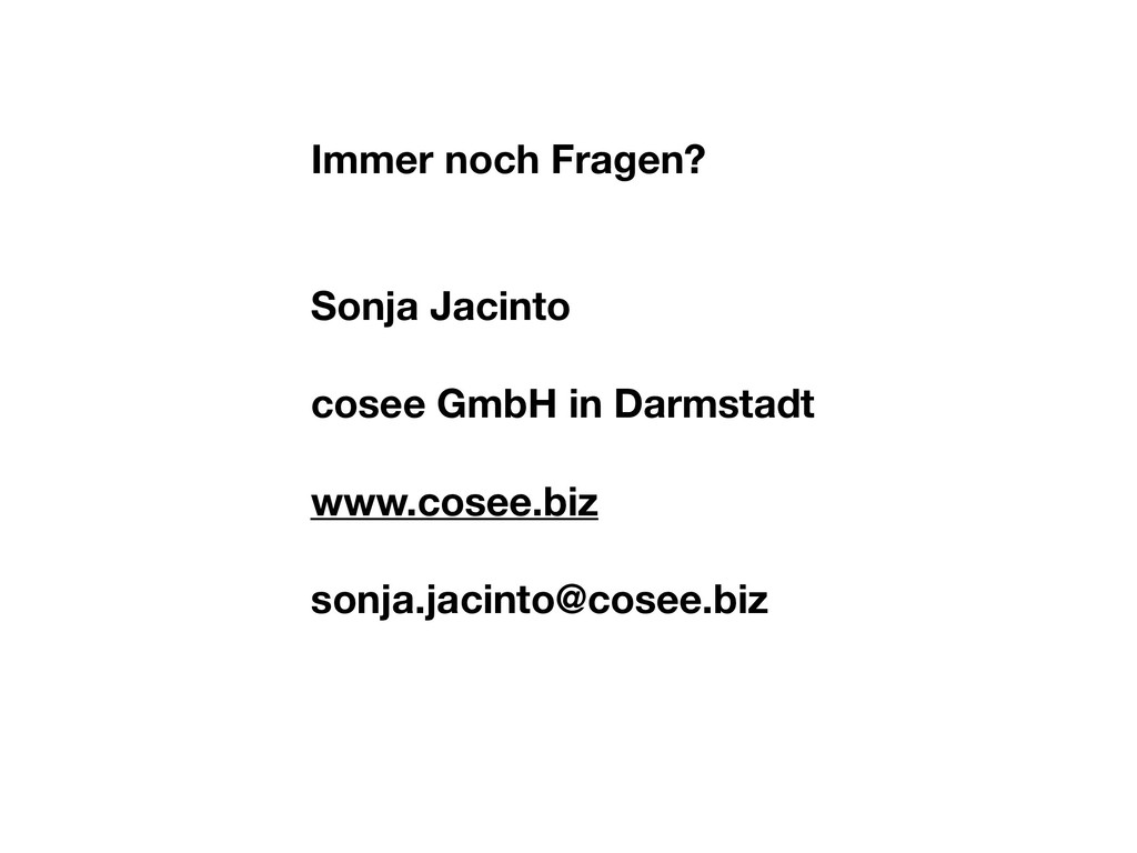 Immer noch Fragen? Sonja Jacinto cosee GmbH in ...