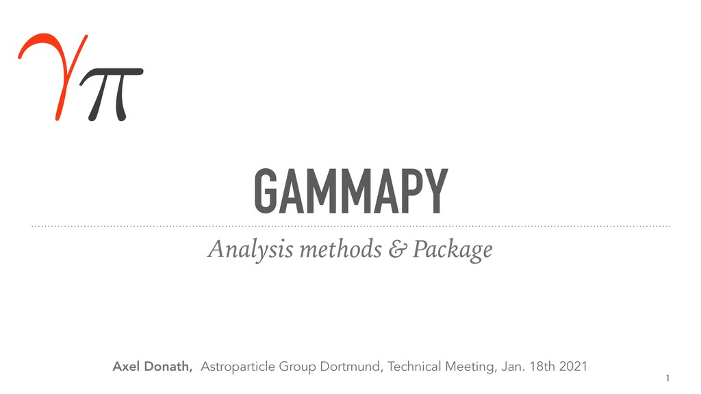 GAMMAPY Analysis methods & Package Axel Donath,...