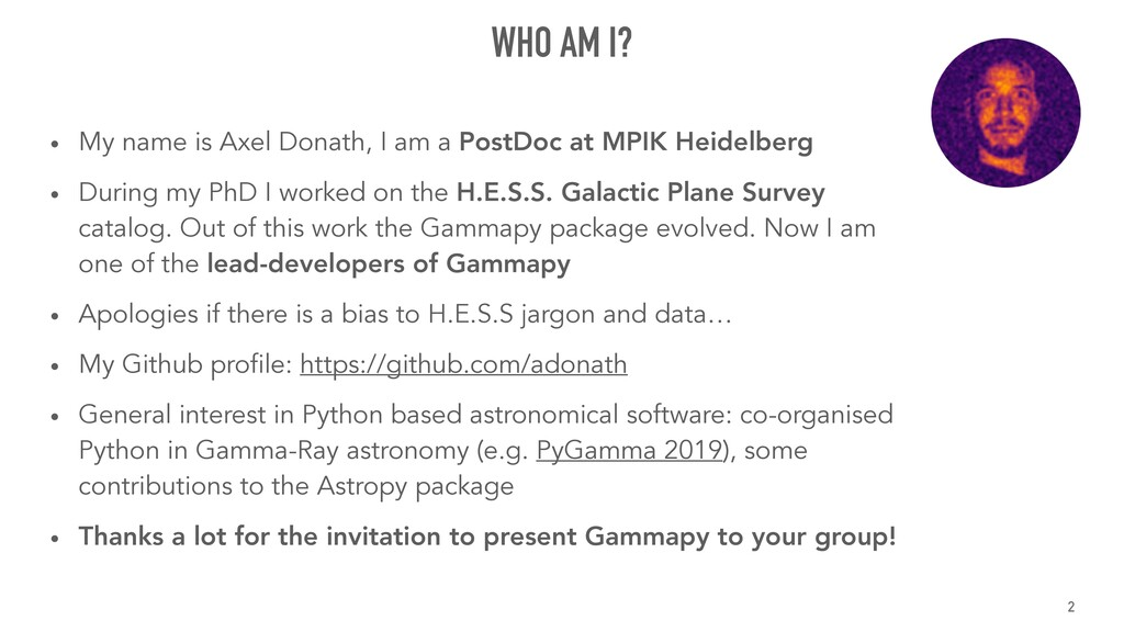 WHO AM I? • My name is Axel Donath, I am a Post...