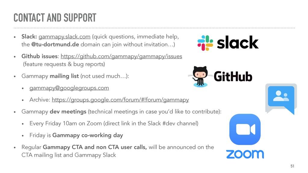 CONTACT AND SUPPORT • Slack: gammapy.slack.com ...