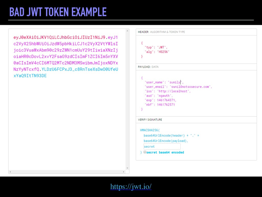 BAD JWT TOKEN EXAMPLE https://jwt.io/