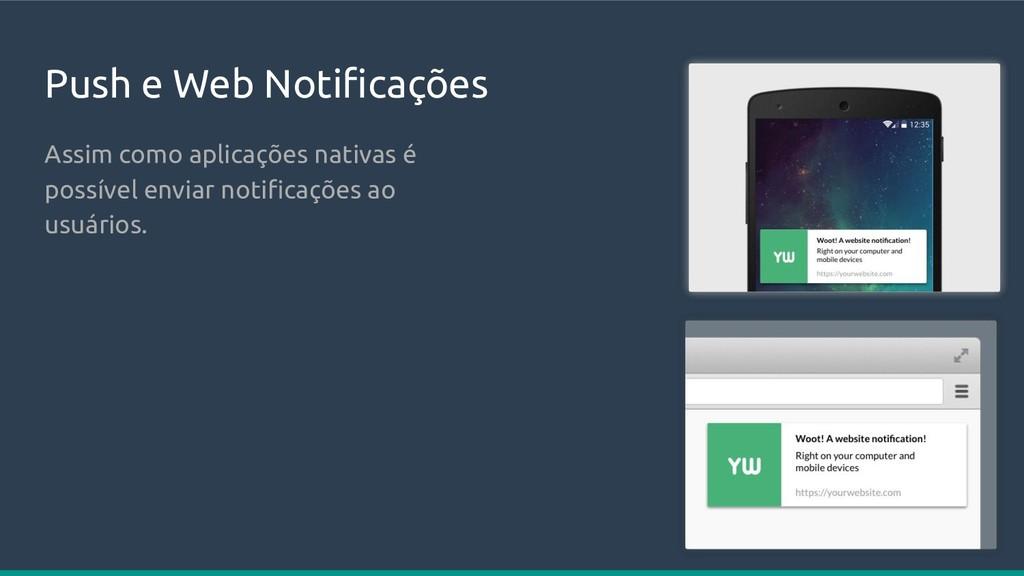 Push e Web Notificações Assim como aplicações na...