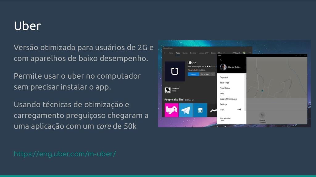 Uber Versão otimizada para usuários de 2G e com...