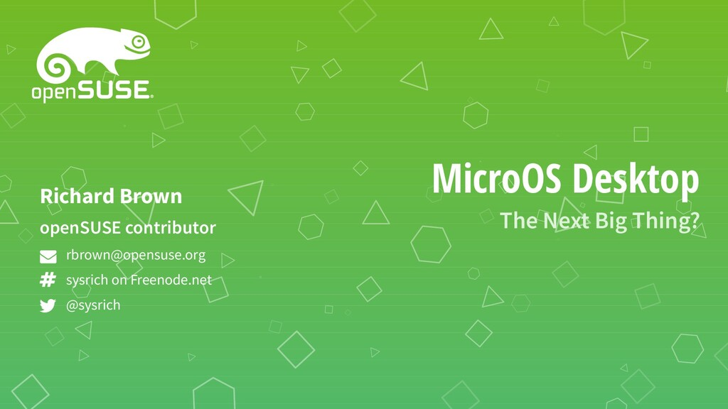 MicroOS Desktop The Next Big Thing? openSUSE co...