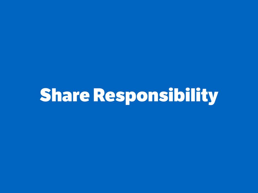 Share Responsibility