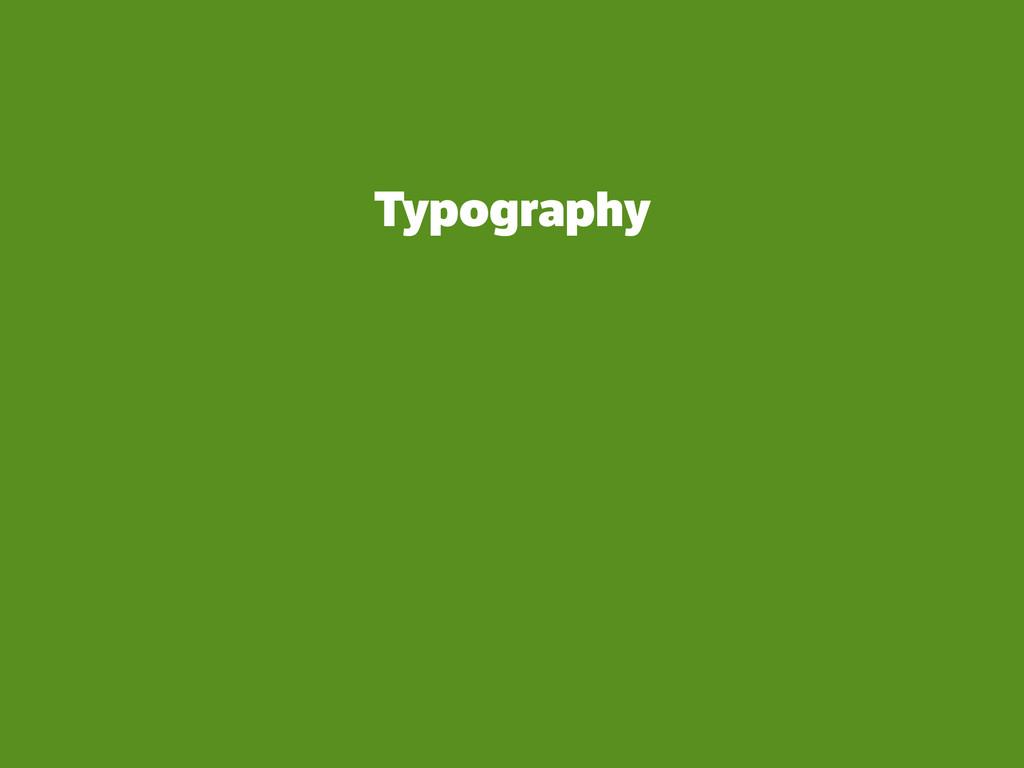 Typography ! ! ! !