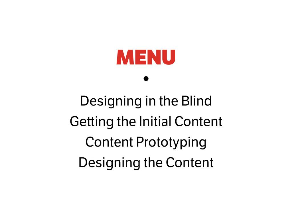 MENU • Designing in the Blind Ge ing the Initia...