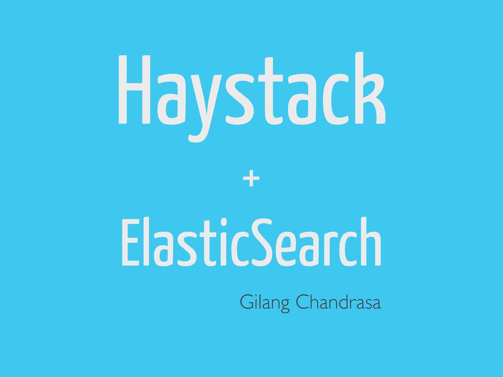 Haystack + ElasticSearch Gilang Chandrasa