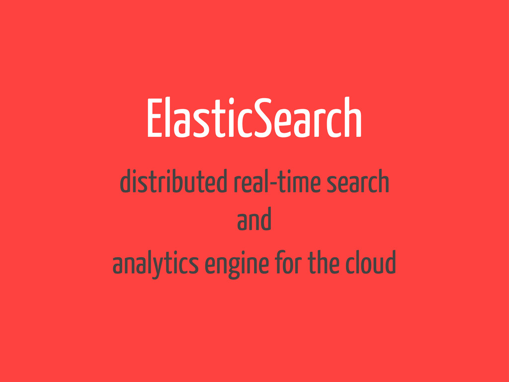ElasticSearch distributed real-time search and ...