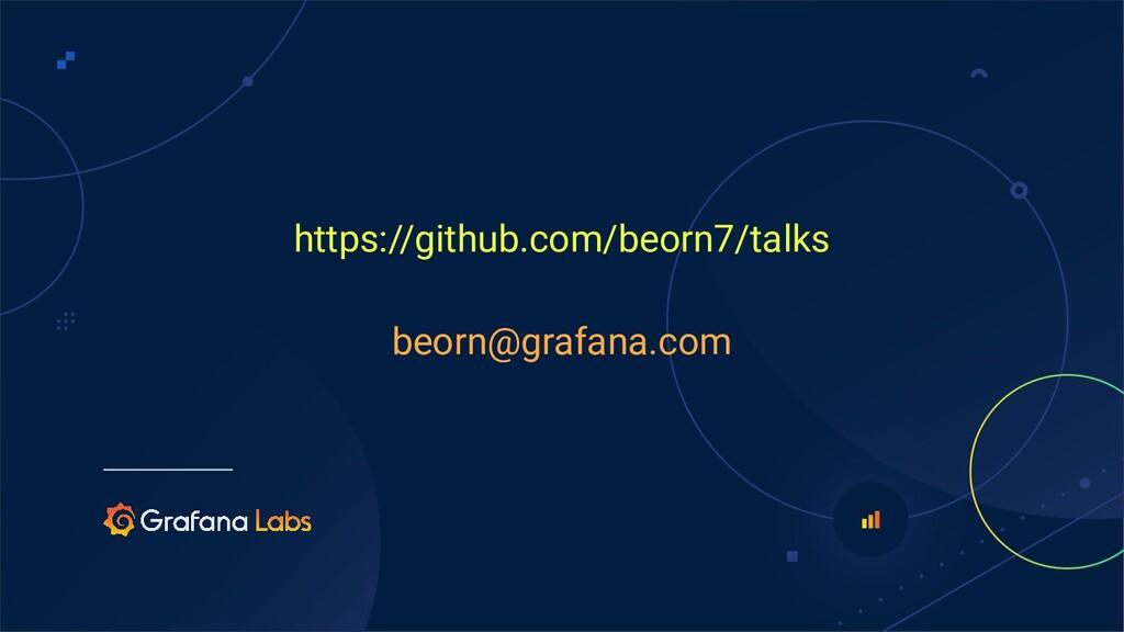 https://github.com/beorn7/talks beorn@grafana.c...