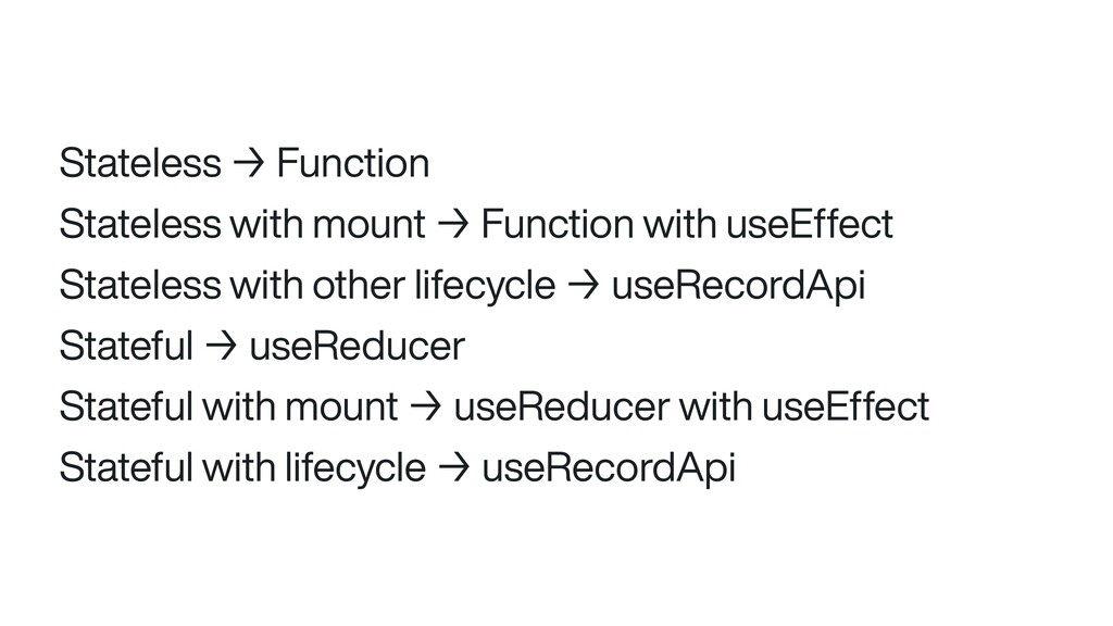 Stateless → Function Stateless with mount → Fun...