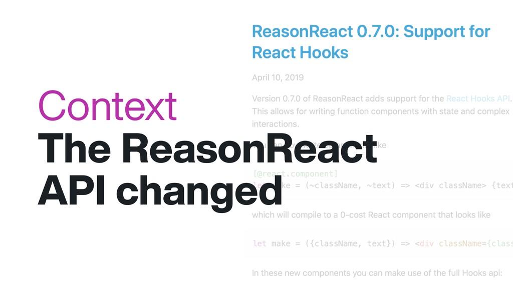 Context The ReasonReact API changed