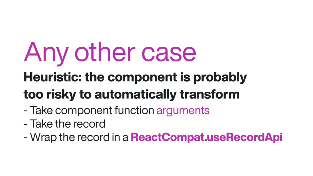 Any other case Heuristic: the component is prob...