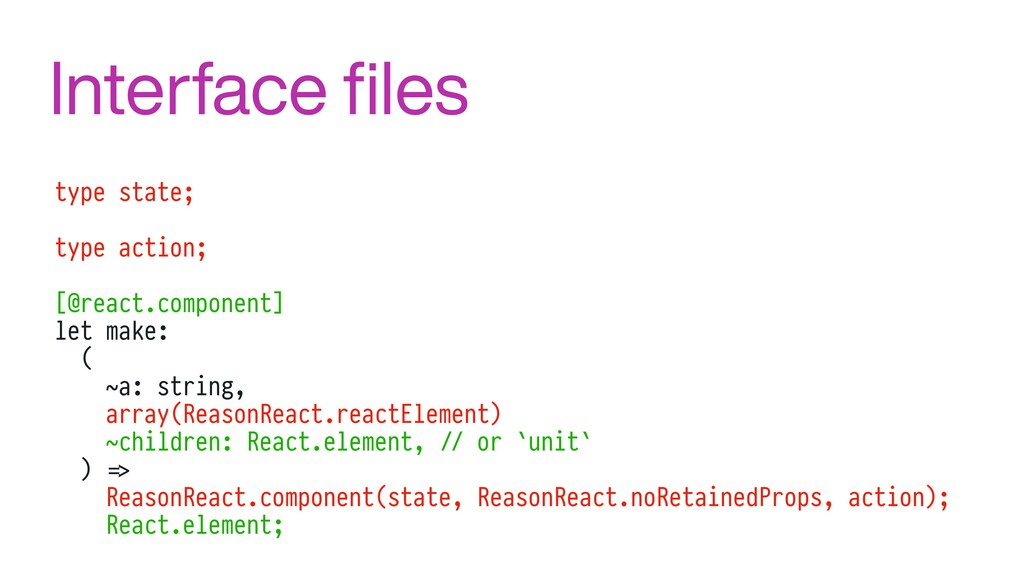 type state; type action; [@react.component] let...