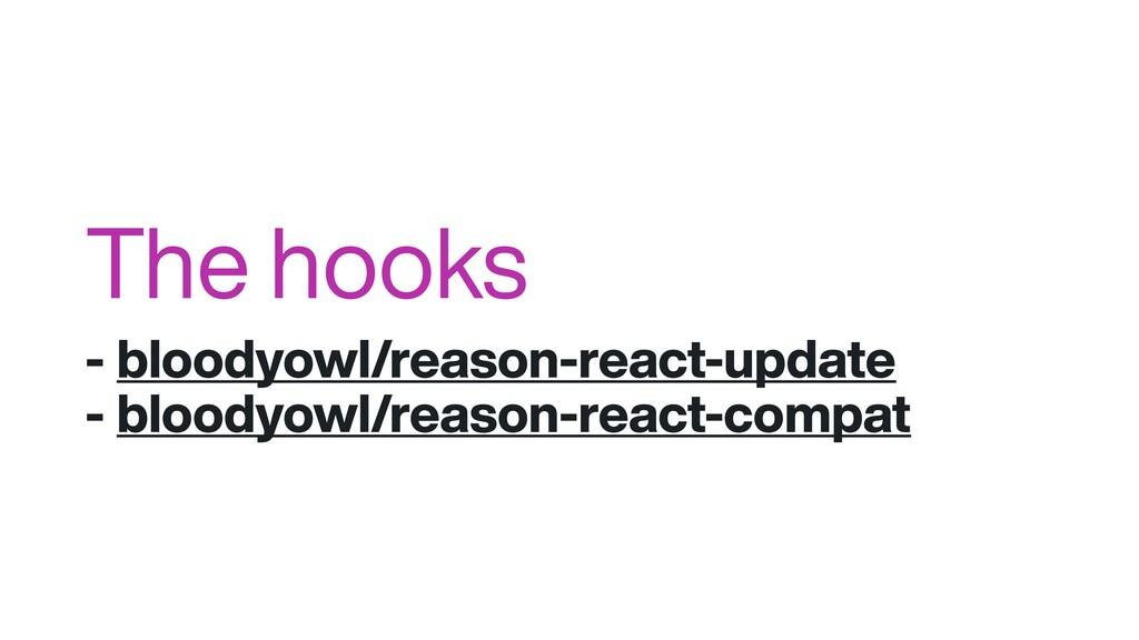 The hooks - bloodyowl/reason-react-update - blo...