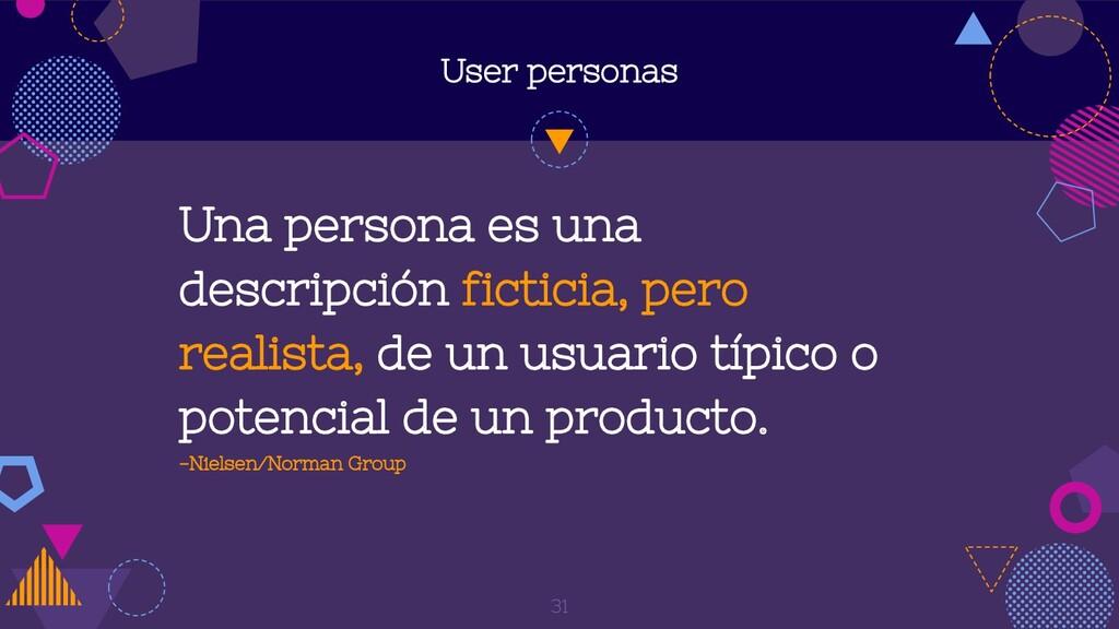 User personas Una persona es una descripción fi...