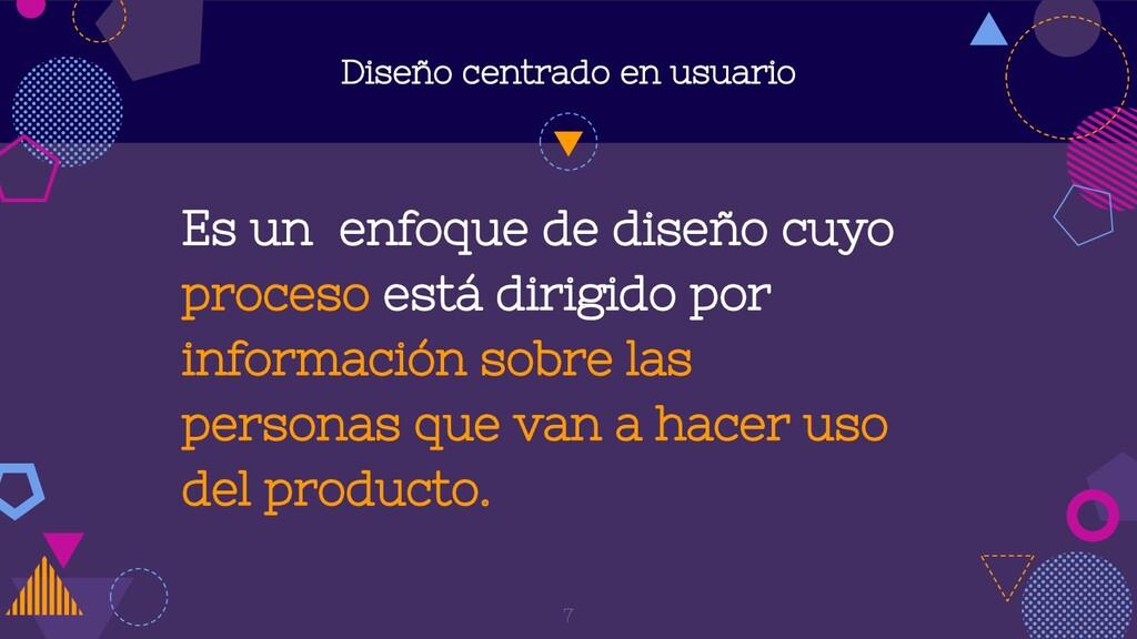 Diseño centrado en usuario Es un enfoque de dis...