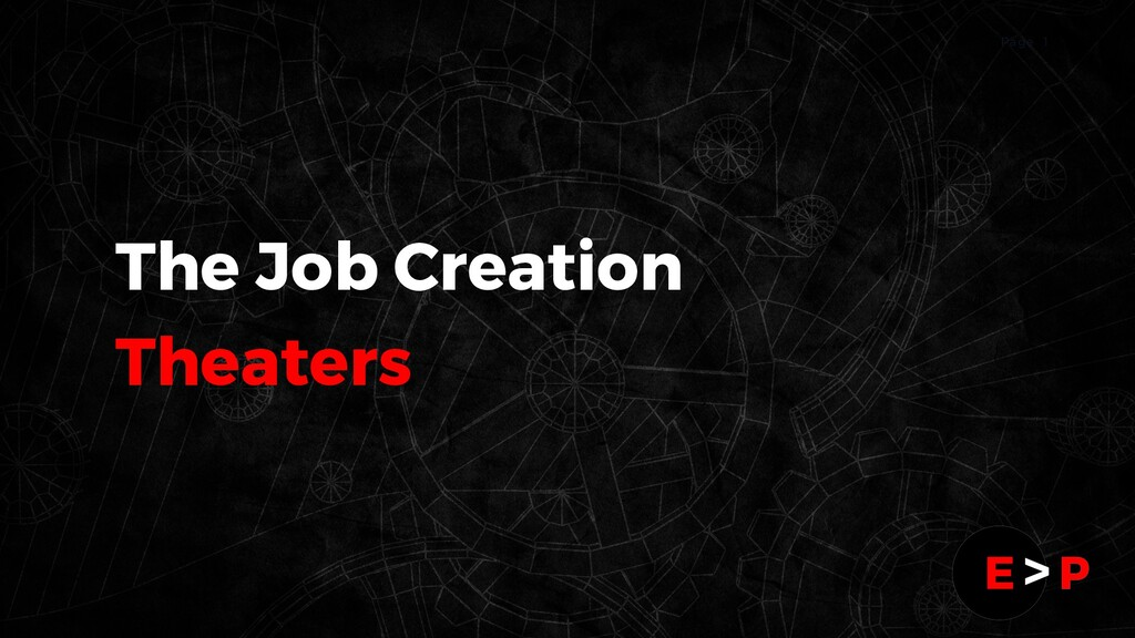 1 Page The Job Creation Theaters