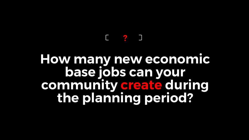 2 P a g e How many new economic base jobs can y...