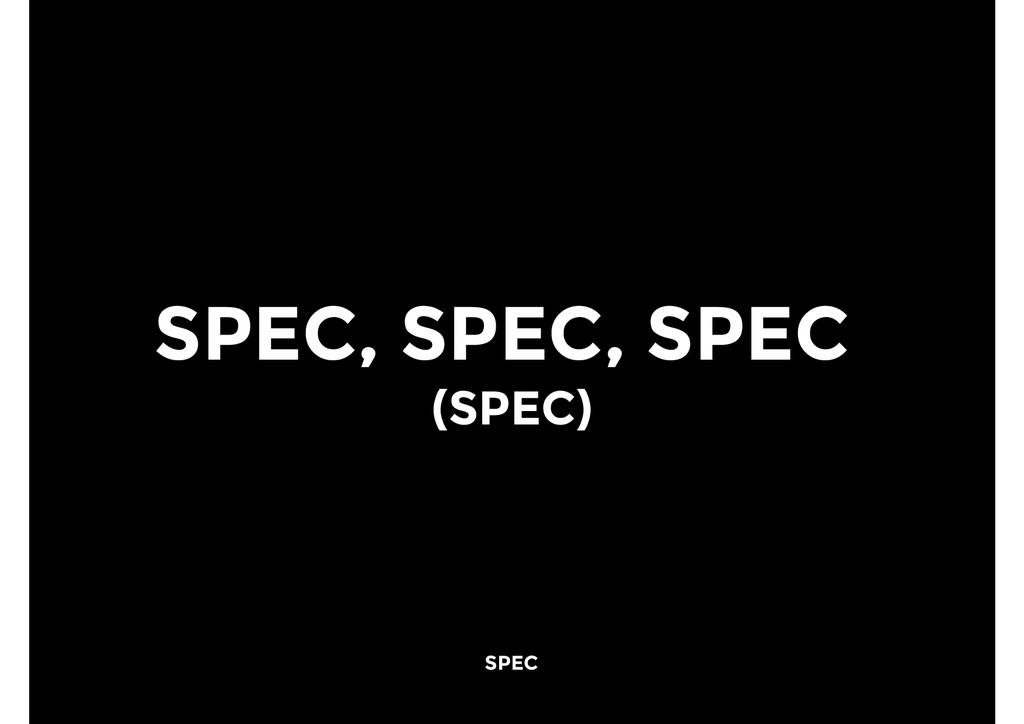 SPEC, SPEC, SPEC (SPEC) SPEC