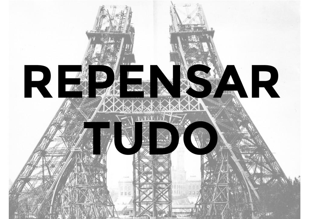REPENSAR TUDO