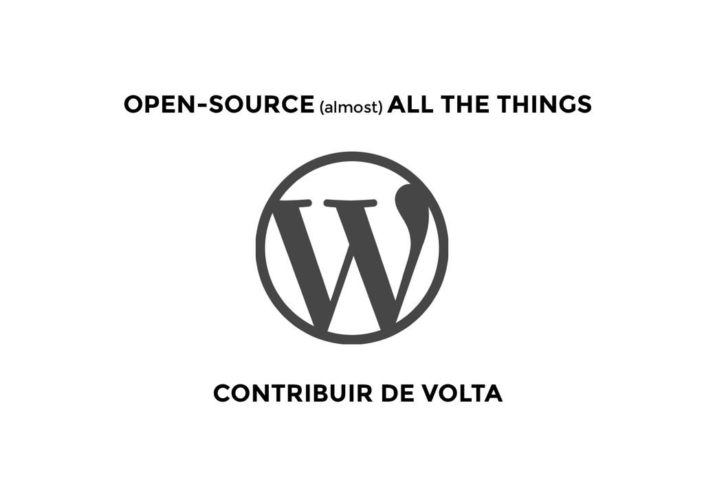 CONTRIBUIR DE VOLTA OPEN-SOURCE (almost) ALL TH...