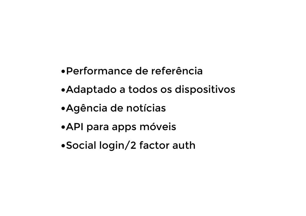 •Performance de referência •Adaptado a todos os...