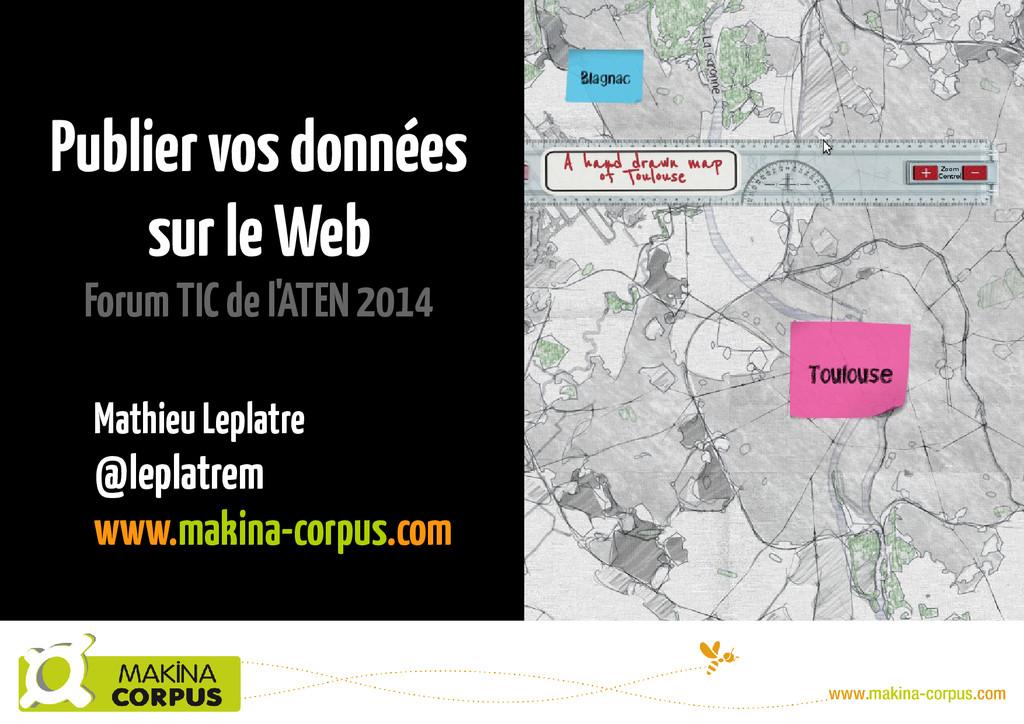 Publier vos données sur le Web Forum TIC de l'A...