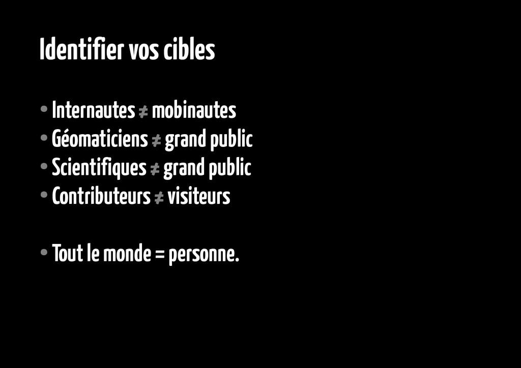Identifier vos cibles ● Internautes ≠ mobinaute...